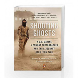Shooting Ghosts: A U.S. Marine, a Combat Photographer, and Their Journey Back from War by Finbarr O'Reilly Book-9780399562556