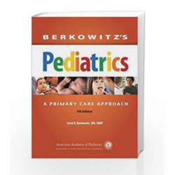Berkowitz's Pediatrics: A Primary Care Approach (Berkowitz, Berkowitz's Pediatrics: A Primary Care Approach) by Berkowitz C D Bo