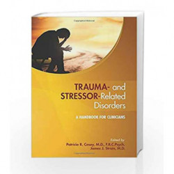 Trauma- and Stressor-Related Disorders: A Handbook for Clinicians by Casey P R Book-9781585625055