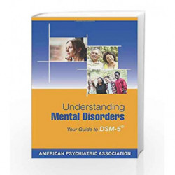 Understanding Mental Disorders: Your Guide to DSM-5 (R) by Apa Book-9781585624911