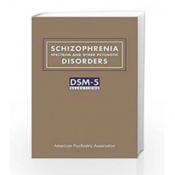 Schizophrenia Spectrum and Other Psychotic Disorders: DSM-5 (R) Selections by American Psychiatric Association Book-978161537011