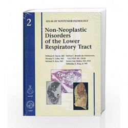 Non-Neoplastic Disorders of the Lower Respiratory Tract (Atlas of Non-Tumor Pathology, Series 1,) by Travis W D Book-97818810417
