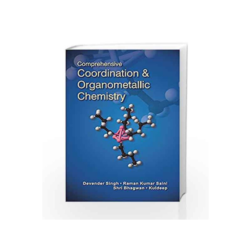 Comprehensive Coordination and Organometallic Chemistry by Singh D. Book-9789386761422
