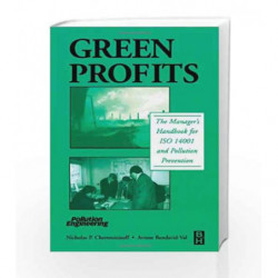 Green Profits: The Manager's Handbook for ISO 14001 and Pollution Prevention by Cheremisinoff N.P. Book-9780750674010
