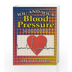 You and Your Blood Pressure by Luthara A. Book-9788123908489