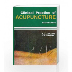 Clinical Practice of Acupuncture: 0 by Agrawal A.L Book-9788123903385