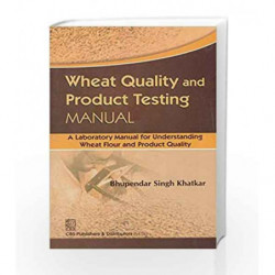 Wheat Quality And Product Testing Manual (Pb-2013) by Khatkar B.S. Book-9788123923215
