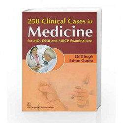 258 Clinical Cases in Medicine for MD DNB and MRCP Examination by Chugh S.N. Book-9788123924427
