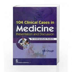 104 Clinc Cases Med Pres Disc Underg by Chugh S.N. Book-9788123926384