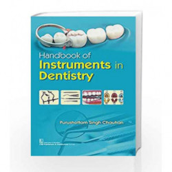 Handbook on Intruments in Dentistry by Chauhan P S Book-
