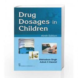 Drug Dosages in Children 9ed by Singh M. Book-9788123926278