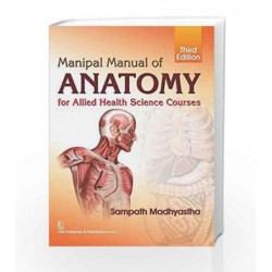 Manipal Manual of Anatomy for Allied Health Science Courses by Madhyastha S. Book-9788123929682