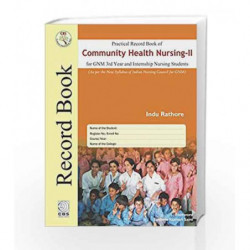 Practical Record of Community Health Nursing II: for GNM 3rd Year and Internship Nursing Students by Rathore I Book-978938682730