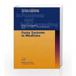 Fuzzy Systems in Medicine (Studies in Fuzziness and Soft Computing) by Szczepaniak P S Book-9783790812633