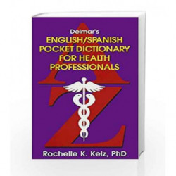 Delmar's English and Spanish Pocket Dictionary for Health Professionals by Kelz R.K. Book-9780827361713