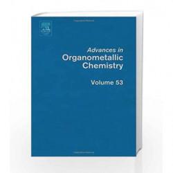Advances in Organometallic Chemistry: 53 by Stone Book-9780120311538