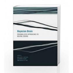 Bayesian BrainProbabilistic Approaches to Neural Coding (Computational Neuroscience Series) by Taroni Book-9780262516013