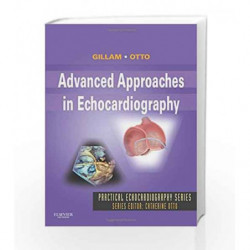 Advanced Approaches in Echocardiography: Expert Consult: Online and Print (Practical Echocardiography) by Gillam L.D. Book-97814