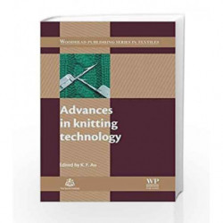 Advances in Knitting Technology (Woodhead Publishing Series in Textiles) by Au K.F. Book-9781845693725