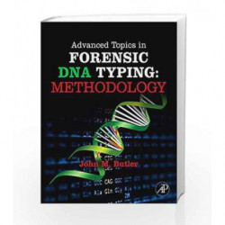 Advanced Topics in Forensic DNA Typing: Methodology by Butler J.M. Book-9780123745132
