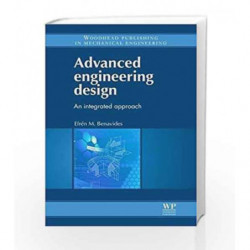 Advanced Engineering Design: An Integrated Approach (Woodhead Publishing in Mechanical Engineering) by Benavides E.M. Book-97808