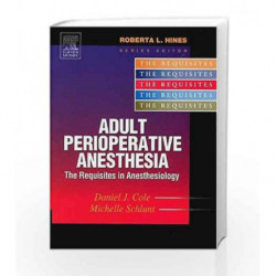 Adult Perioperative Anesthesia: The Requisites (Requisites in Anesthesia) by Cole D.J. Book-9780323020442