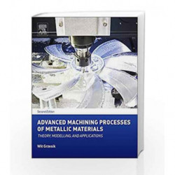 Advanced Machining Processes of Metallic Materials: Theory, Modelling, and Applications by Grzesik W Book-9780444637116