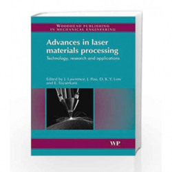 Advances in Laser Materials Processing: Technology, Research and Application (Woodhead Publishing Series in Welding and Other Jo