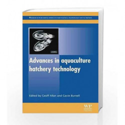 Advances in Aquaculture Hatchery Technology (Woodhead Publishing Series in Food Science, Technology and Nutrition) by Allan G Bo