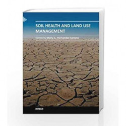 Soil Health and Land Use Management by Hernandez-Soriano M C Book-9789533076140