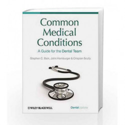 Common Medical Conditions: A Guide for the Dental Team by Bain S.C Book-9781405185936