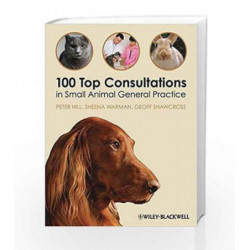 100 Top Consultations in Small Animal General Practice by Hill P Book-9781405169493