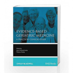 EvidenceBased Geriatric Medicine: A Practical Clinical Guide (EvidenceBased Medicine) by Holroyd-Leduc J Book-9781444337181