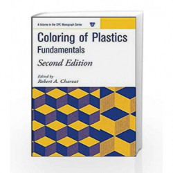 Coloring of Plastics: Fundamentals (Society of Plastics Engineers Monographs) by Charvat Book-9780471139065