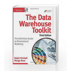 The Data Warehouse Toolkit: The Definitive Guide to Dimensional Modeling by Kimball R. Book-9781118530801