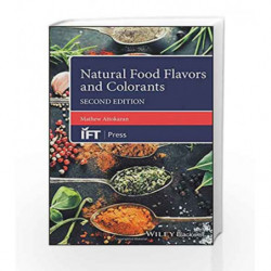 Natural Food Flavors and Colorants (Institute of Food Technologists Series) by Attokaran M. Book-9781119114765