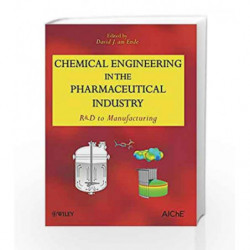 Chemical Engineering in the Pharmaceutical Industry: R&D to Manufacturing by Am Ende D.J. Book-9780470426692