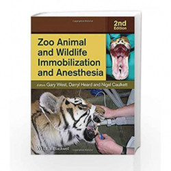 Zoo Animal and Wildlife Immobilization and Anesthesia by West Book-9780813811833