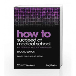 How to Succeed at Medical School: An Essential Guide to Learning by Evans D. Book-9781118703410
