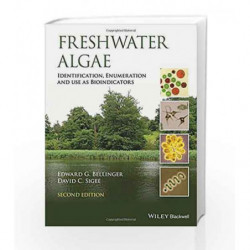Freshwater Algae: Identification, Enumeration and Use as Bioindicators by Bellinger E G Book-9781118917169
