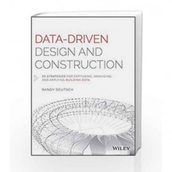 DataDriven Design and Construction: 25 Strategies for Capturing, Analyzing and Applying Building Data by Deutsch Book-9781118898