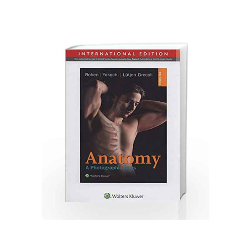 Anatomy A Photographic Atlas By Rohen Jw Buy Online Anatomy A