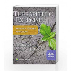 Therapeutic Exercise (Therapeutic Exercise Moving Toward Function) by Brody L.T. Book-9781496302342