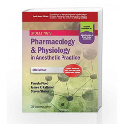 Stoeltings Pharmacology and Physiology in Anesthetic Practice by Flood P. Book-9789351293798
