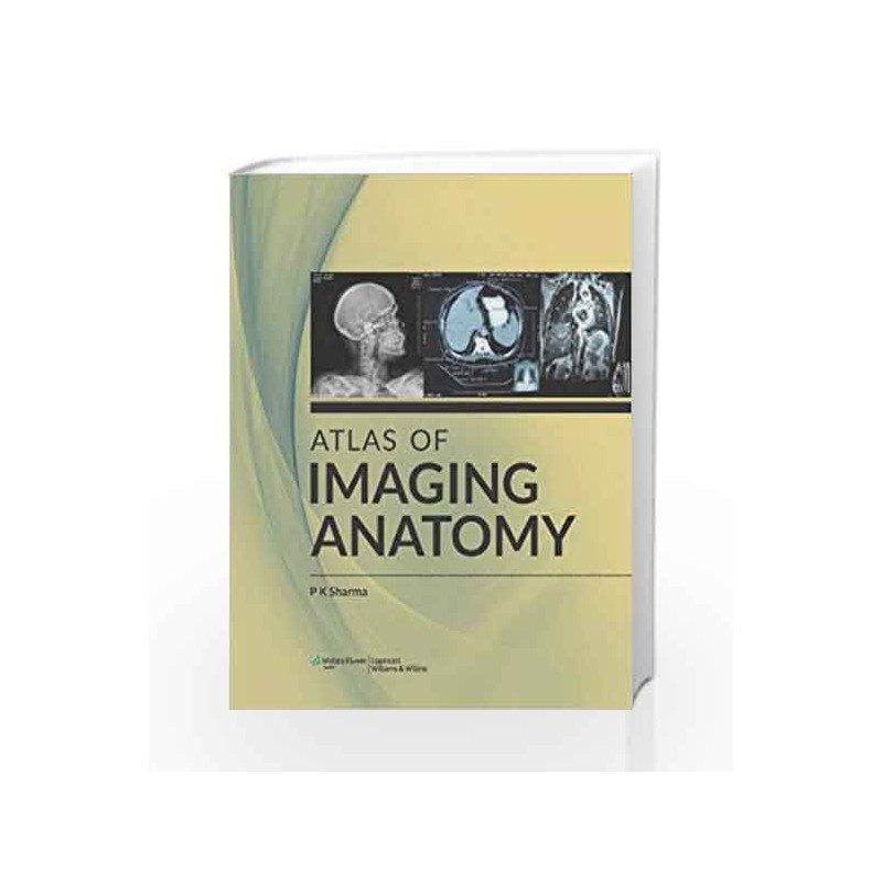 Atlas of Imaging Anatomy by Sharma-Buy Online Atlas of Imaging Anatomy  First edition (2014) Book at Best Prices in India:Madrasshoppe com