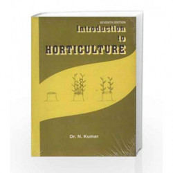 Introduction To Horticulture by Kumar N. Book-9788120417540