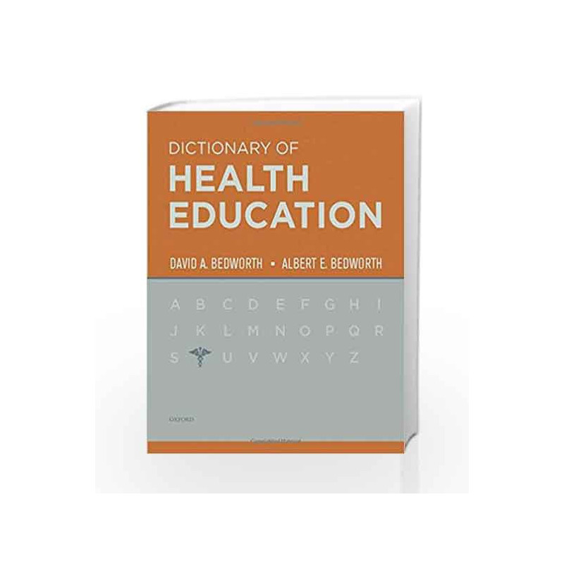 Dictionary of Health Education by Bedworth D  A -Buy Online Dictionary of  Health Education Book at Best Prices in India:Madrasshoppe com