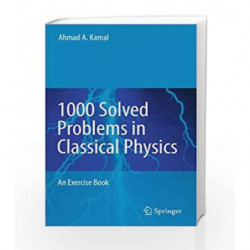 1000 Solved Problems in Classical Physics: An Exercise Book by Kamal A.A. Book-9783642119422