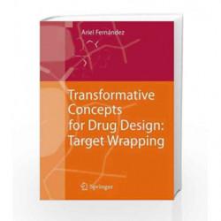 Transformative Concepts for Drug Design: Target Wrapping by Bertsche B.,Chaskalvic,Clark,Dendy D.A.V.,Denyer S.P.,Henze M.,Hocki
