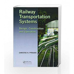 Railway Transportation Systems: Design, Construction and Operation by Pyrgidis C N Book-9781482262155